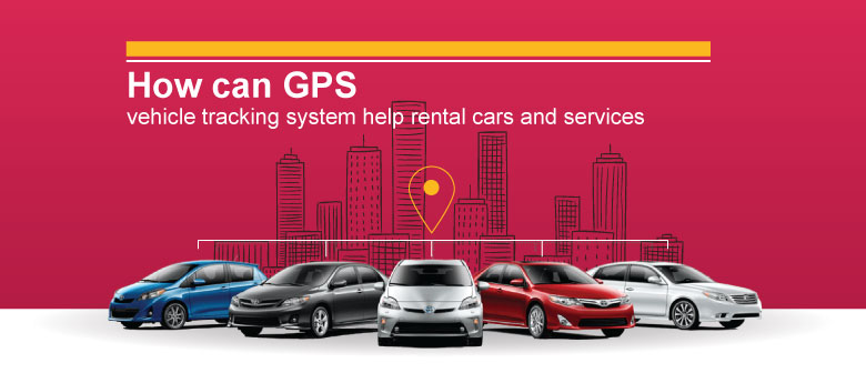 GPS vehicle tracking system help rental cars and services