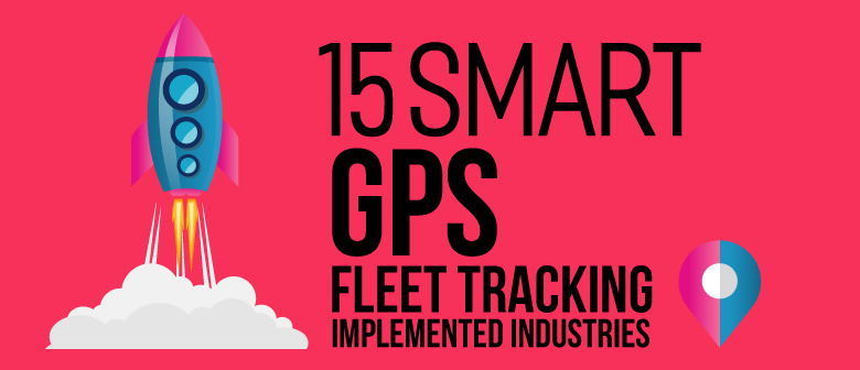 15 Smart GPS Fleet Tracking Implemented Industries blog image