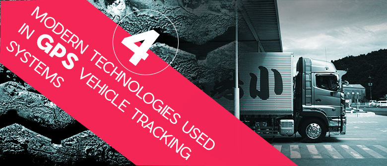 4-Modern-Technologies-used-in-GPS-Vehicle-Tracking-Systems-blog-image