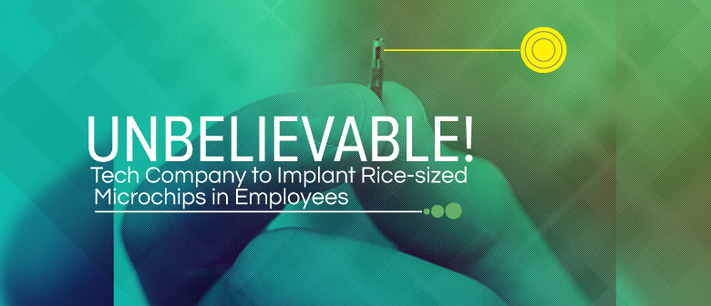 Unbelievable!Tech Company to Implant Rice-sized Microchips in Employees