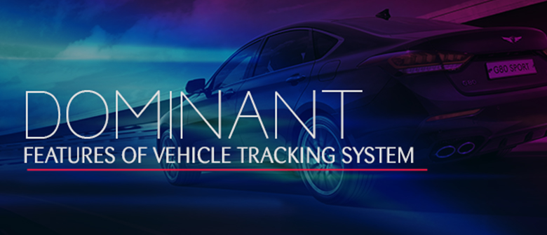 Dominant-Features-of-Vehicle-Tracking-System-blog-image