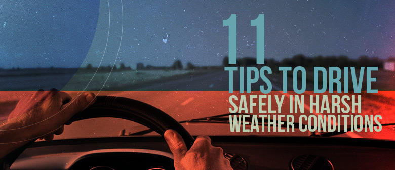 Drive Safely in Harsh Weather Conditions