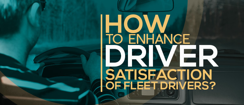 driver satisfaction of fleet drivers