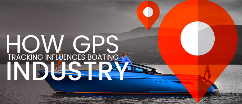 GPS Tracking Influences Boating Industry featured image