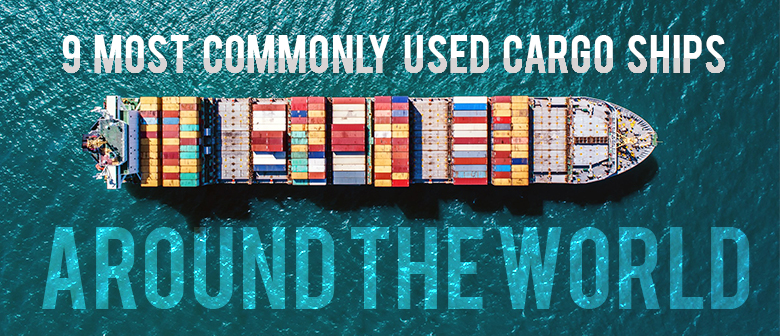 most commonly used cargo ships featured image