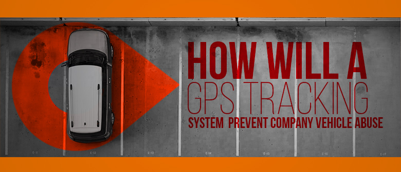 gps tracking prevent company vehicle abuse featured image