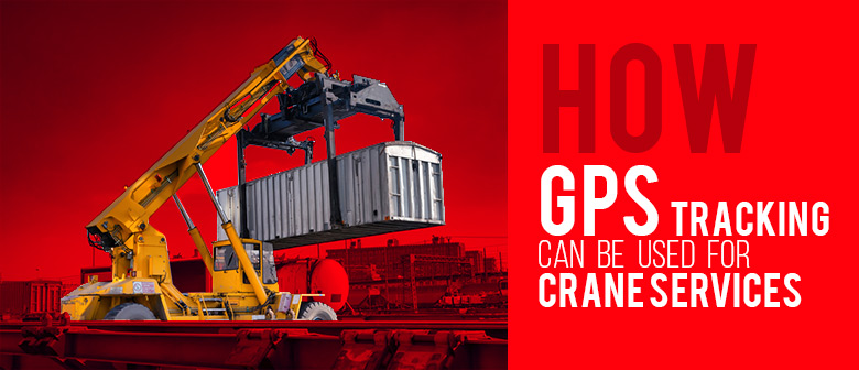 gps tracking for crane services featured image